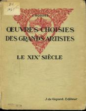 OEUVRES CHOISIES DES GRANDS ARTISTES. LE XIXIe SIECLE. CLASSE DE PREMIERE. - Couverture - Format classique