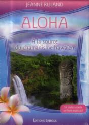Aloha ; à la source du chamanisme hawaïen - Couverture - Format classique