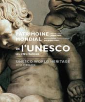Patrimoine mondial de l'UNESCO ; les sites francais - Couverture - Format classique