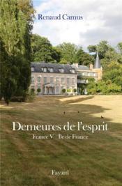 Demeures de l'esprit ; France t.5 ; Ile-de-France - Couverture - Format classique