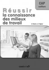 Réussir la connaissance des milieux de travail ; CAP coiffure ; livre du professeur - Couverture - Format classique