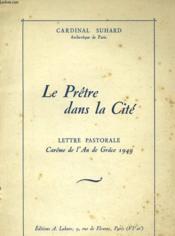 Le Pretre Dans La Cite - Lettre Pastorale - Careme De L'An De Grace 1949 - Couverture - Format classique