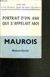 Portrait D'Un Ami Qui S'Appelait Moi / Collection Les Auteurs Juges De Leurs Oeuvres. - Couverture - Format classique