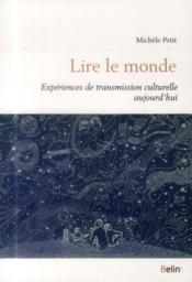 Lire le monde ; expériences de transmission culturelle aujourd'hui - Couverture - Format classique