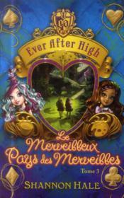 Ever after high t.3 ; le merveilleux Pays des Merveilles - Couverture - Format classique