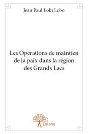 Les opérations de maintien de la paix dans la région des grands lacs - Couverture - Format classique
