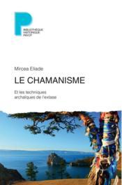 Le chamanisme et les techniques archaïques de l'extase - Couverture - Format classique