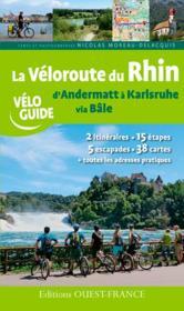 La véloroute Rhin, d'Andermatt à Karlsruhe via Bâle - Couverture - Format classique