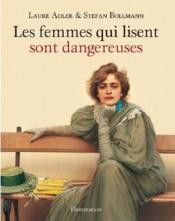 Les femmes qui lisent sont dangereuses - Couverture - Format classique