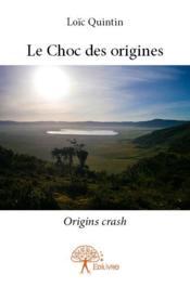 Le choc des origines - Couverture - Format classique