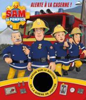 Sam le pompier ; alerte à la caserne - Couverture - Format classique