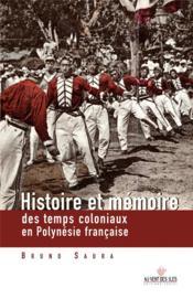 Histoire et mémoire des temps coloniaux en Polynésie française - Couverture - Format classique
