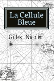 La cellule bleue - Couverture - Format classique