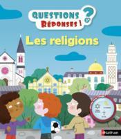 QUESTIONS REPONSES 5+ ; les religions - Couverture - Format classique