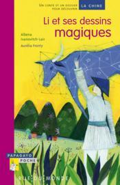Li et ses dessins magiques ; un conte et un dossier pour découvrir la Chine - Couverture - Format classique