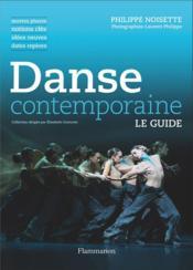 Danse contemporaine ; oeuvres phares, notions clés, idées neuves, dates repères - Couverture - Format classique