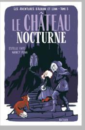 Les aventures d'Alduin et Léna T.3 ; le château nocturne - Couverture - Format classique