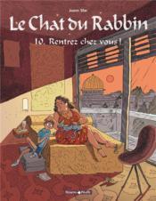 Le chat du rabbin T.10 ; rentrez chez vous ! - Couverture - Format classique