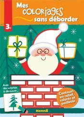 Mes coloriages sans déborder ; père Noël sans cheminée ; 3 ans et + - Couverture - Format classique