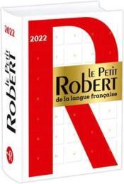Dictionnaire le Petit Robert de la langue française (édition 2022) - Couverture - Format classique