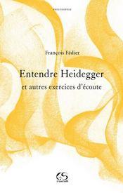 Entendre Heidegger et autres exercices d'écoute - Intérieur - Format classique
