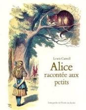 Alice racontée aux petits - Couverture - Format classique