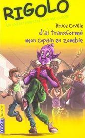 Rigolo T.25 ; J'Ai Transforme Mon Copain En Zombie - Intérieur - Format classique