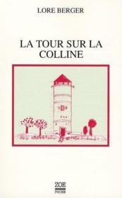 La tour sur la colline ; histoire contre Thomas - Couverture - Format classique