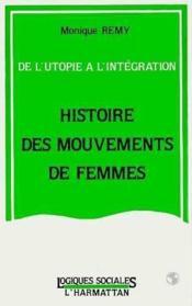 De l'utopie à l'intégration ; histoire du mouvement des femmes - Couverture - Format classique