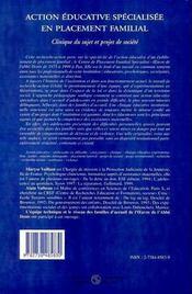 Action éducative spécialisée en placement familial ; clinique du sujet et projet de société - 4ème de couverture - Format classique