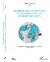 Mediterranee Et Mer Noire ; Entre Mondialisation Et Regionalisation - Couverture - Format classique