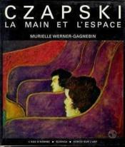 Czapski La Main Et L'Espace - Couverture - Format classique