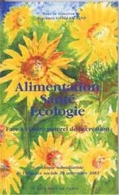 Alimentation, santé, écologie ; face à l'ordre naturel de la création - Couverture - Format classique