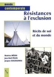 La résistance à l'exclusion ; récits de soi et du monde - Couverture - Format classique