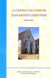 La double vocation de Jean-Baptiste Desnoyers (1768-1849) - Couverture - Format classique