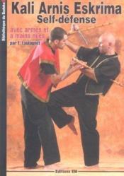 Kali arnis eskrima self-defense avec armes et a mains nues - Couverture - Format classique