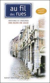 AU FIL DES RUES ; histoire et origines des rues de Lille (édition 2010) - Couverture - Format classique