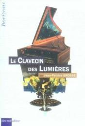 Le clavecin des lumières - Couverture - Format classique