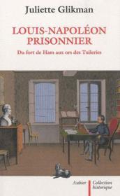 Louis-Napoléon prisonnier - Couverture - Format classique