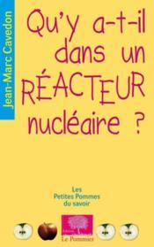 Qu'y a-t-il dans un réacteur nucléaire ? - Couverture - Format classique