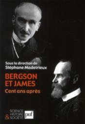 Bergson et James, cent ans après - Couverture - Format classique