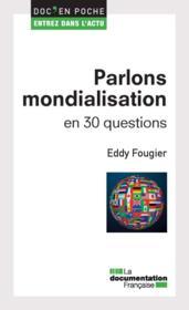 Parlons mondialisation en 30 questions - Couverture - Format classique