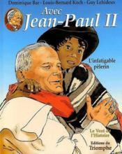 Avec Jean-Paul II, l'infatigable pélerin - Couverture - Format classique