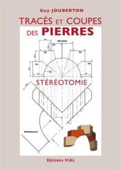 Tracés et coupes des pierres ; stéréotomie - Couverture - Format classique