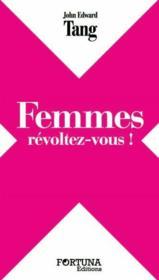 Femmes, révoltez-vous ! - Couverture - Format classique