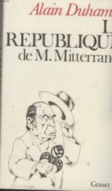 La Republique De M.Mitterrand. - Couverture - Format classique
