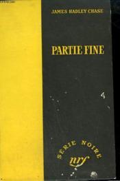 Partie Fine. ( Night Out ). Collection : Serie Noire Sans Jaquette N° 205 - Couverture - Format classique