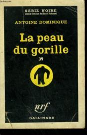La Peau Du Gorille 39. Collection : Serie Noire N° 563 - Couverture - Format classique