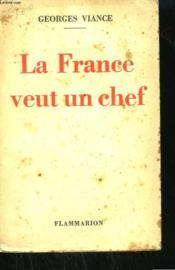 La France Veut Un Chef. - Couverture - Format classique