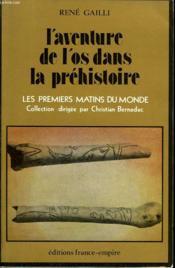 L'Aventure De L'Os Dans La Prehistoire. - Couverture - Format classique